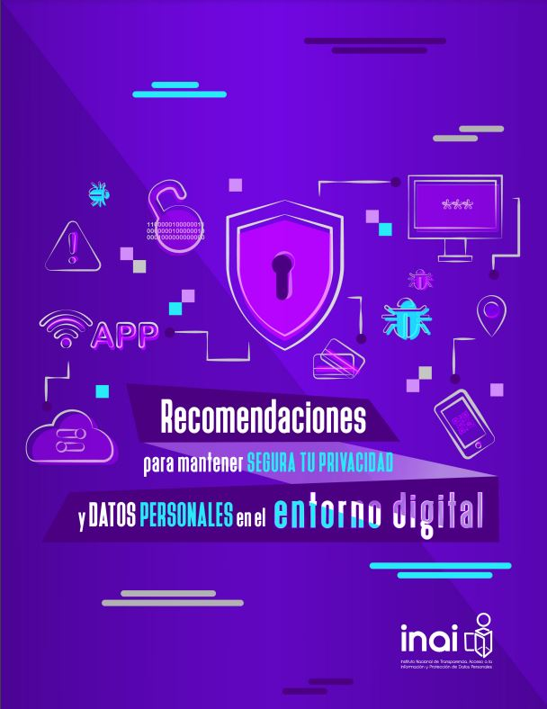 Recomendaciones para mantener segura tu privacidad y datos personales en el entorno digital