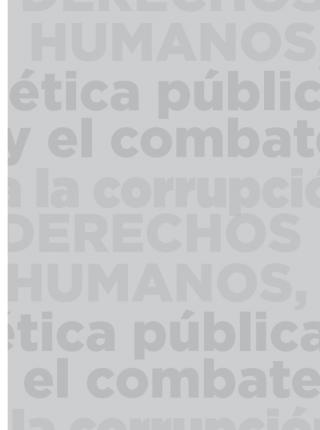 DERECHOS HUMANOS, ÉTICA PÚBLICA Y EL COMBATE A LA CORRUPCIÓN
