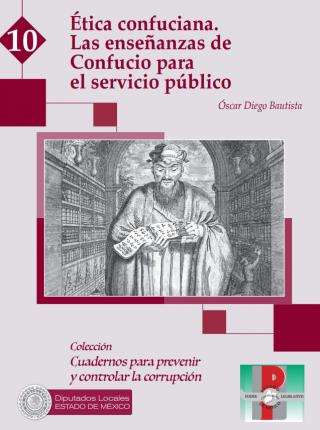 Ética confuciana. Las enseñanzas de Confucio para el servicio público